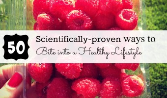 50 Scientifically-Proven Ways to Bite Into A Healthy Lifestyle