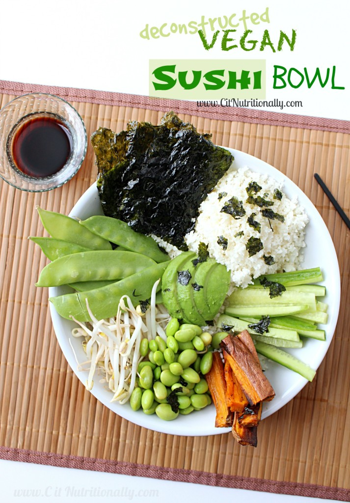 Deconstructed Vegan Sushi Bowl | C it Nutritionally #MeatlessMonday #grainfree #healthyeating