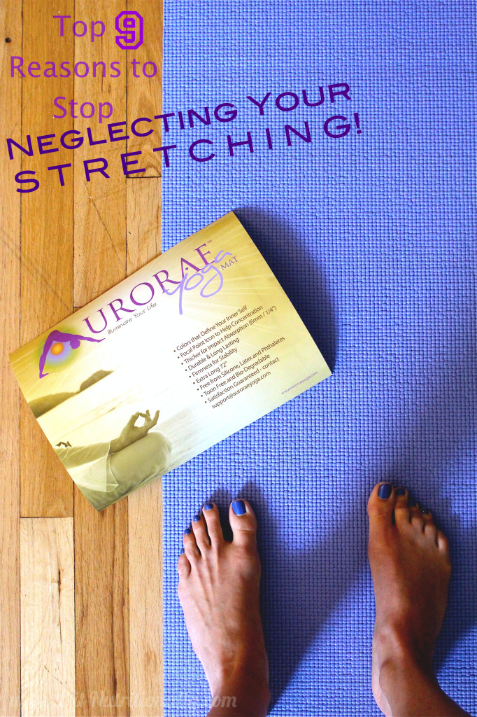 Top 9 Reasons to Stop Neglecting Your Stretching | C it Nutritionally