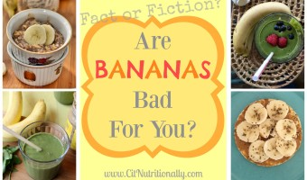Nutrition Fact or Fiction: Are Bananas Bad For You?