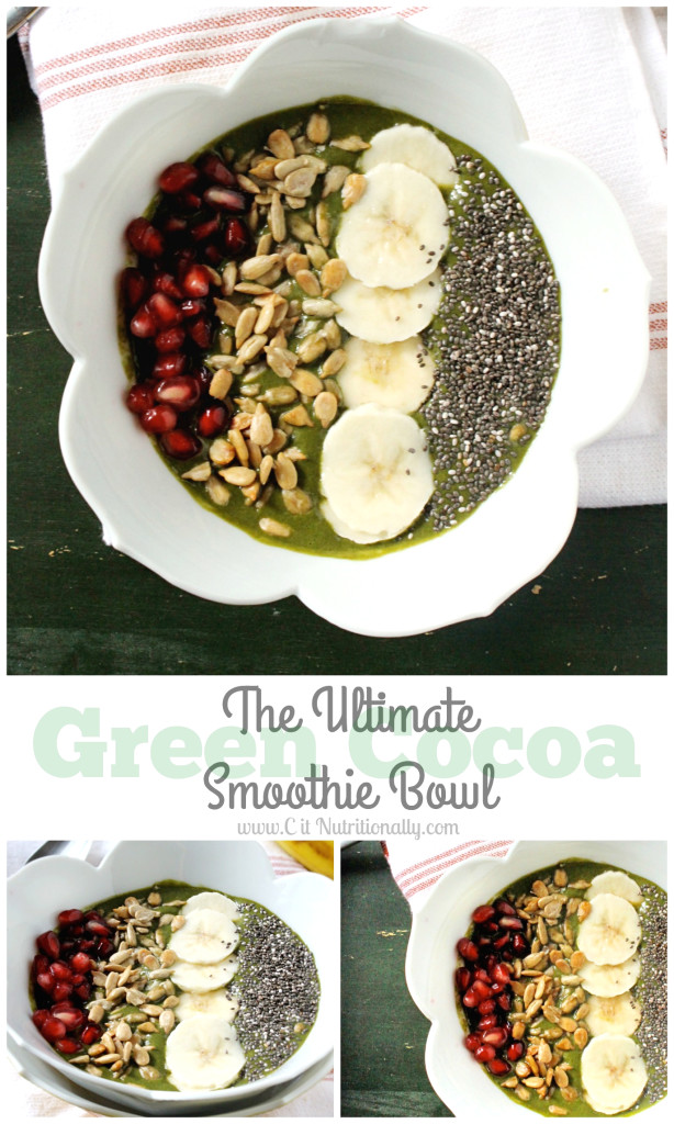 The Ultimate Green Cocoa Smoothie Bowl | C it Nutritionally