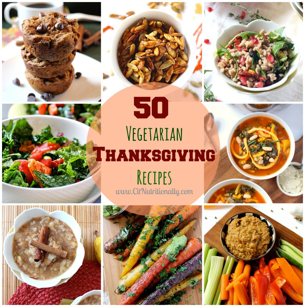 50 Vegetarian Thanksgiving Recipes You Need At Your Table | C it Nutritionally #vegan #glutenfree #vegetarian