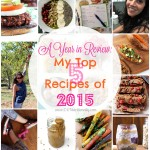 A Year in Review: My 5 Top Recipes of 2015