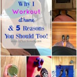 Fitness Friday! Why I Workout At Home and 5 Reasons You Should Too!
