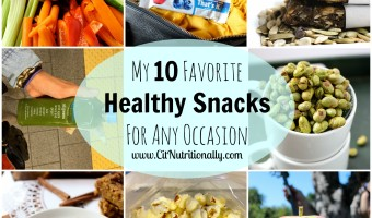 My 10 Favorite Healthy Snacks For Any Occasion…New Years Resolution-approved!