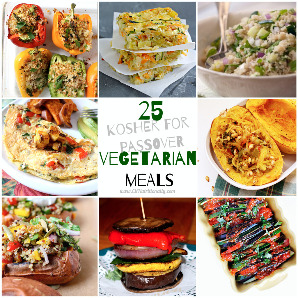 25 Vegetarian Kosher for Passover Meals | C it Nutritionally #plantbased #JewishFood #MeatFree