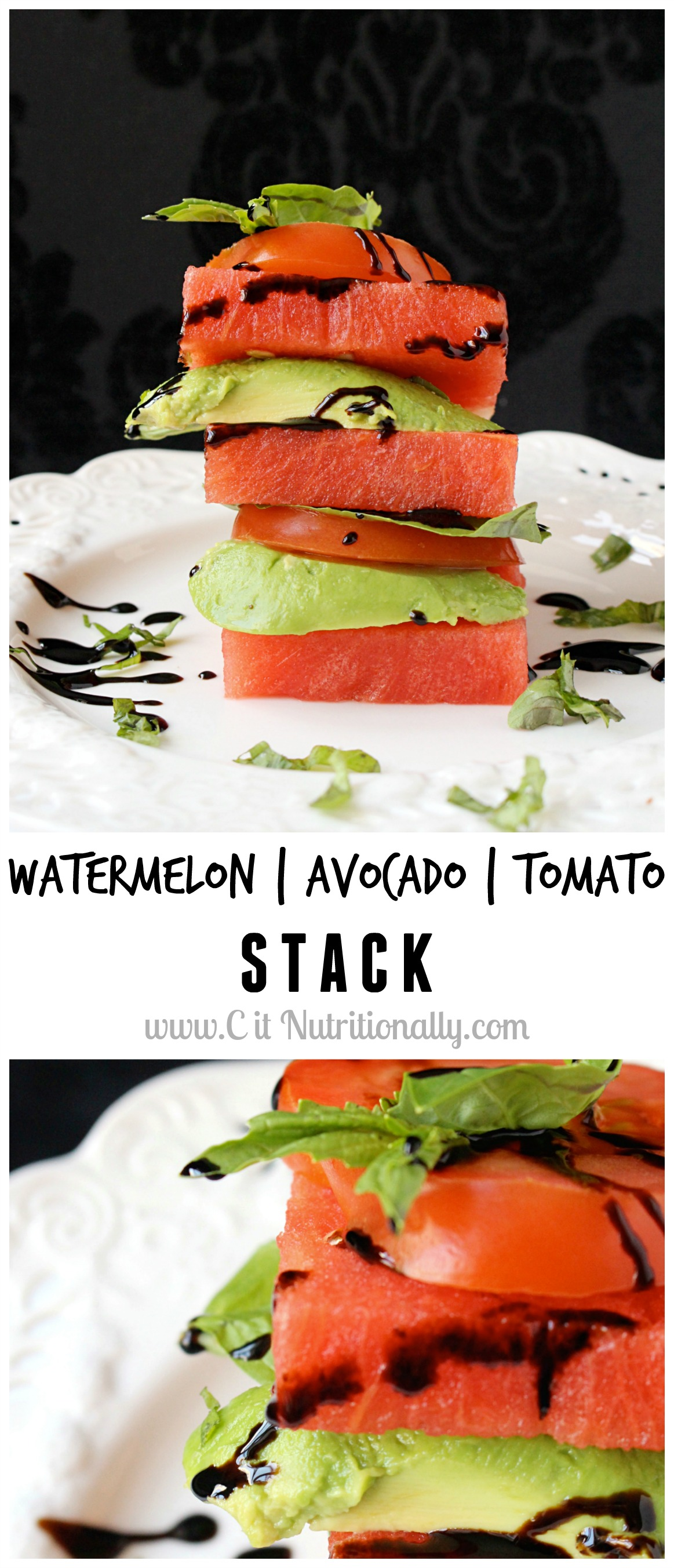 Watermelon Avocado Tomato Stack | C it Nutritionally