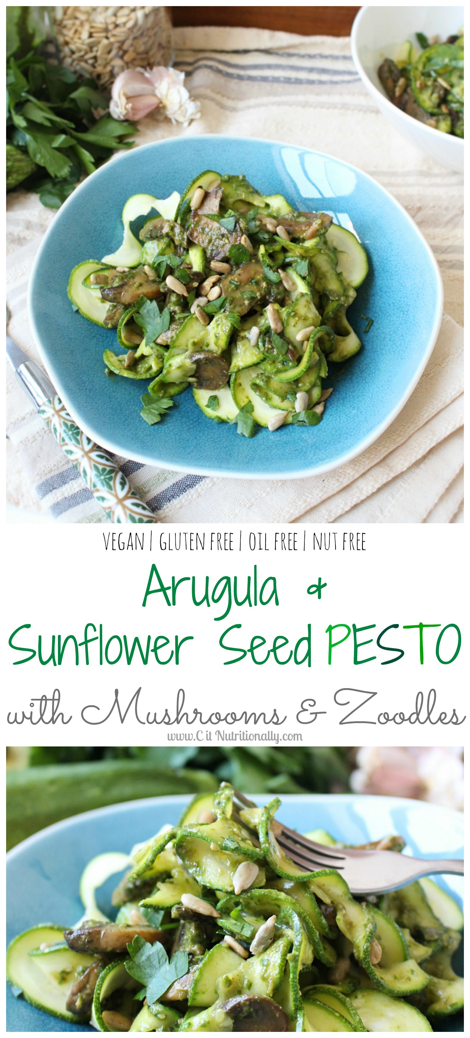 Arugula and Sunflower Seed Pesto with Mushrooms and Zoodles | C it Nutritionally #vegan #glutenfree #grainfree #oilfree #nutfree
