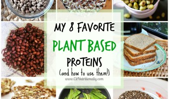 My 8 Favorite Plant Based Proteins (and how to use them!)