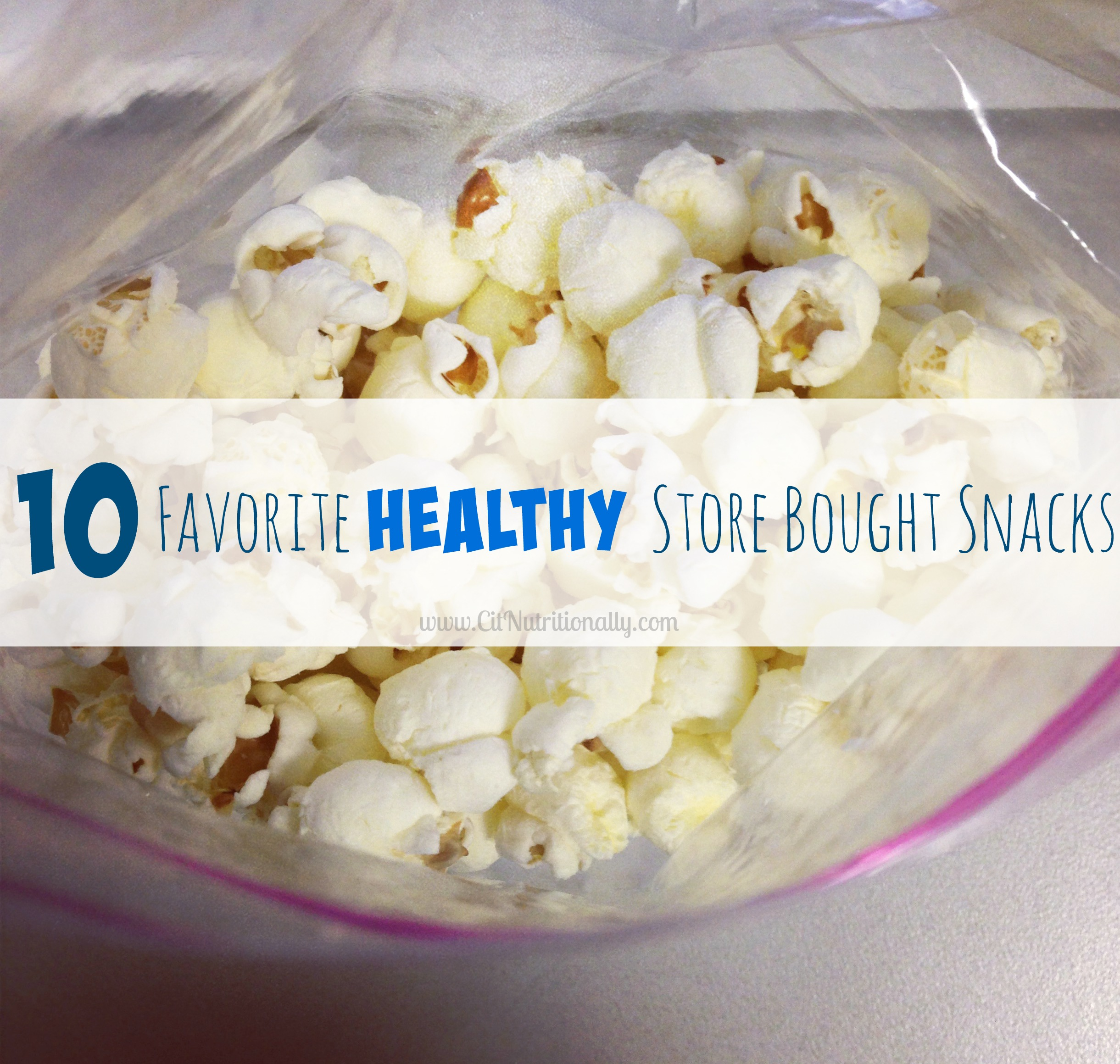 10 Favorite Healthy Store Bought Snacks | C it Nutritionally