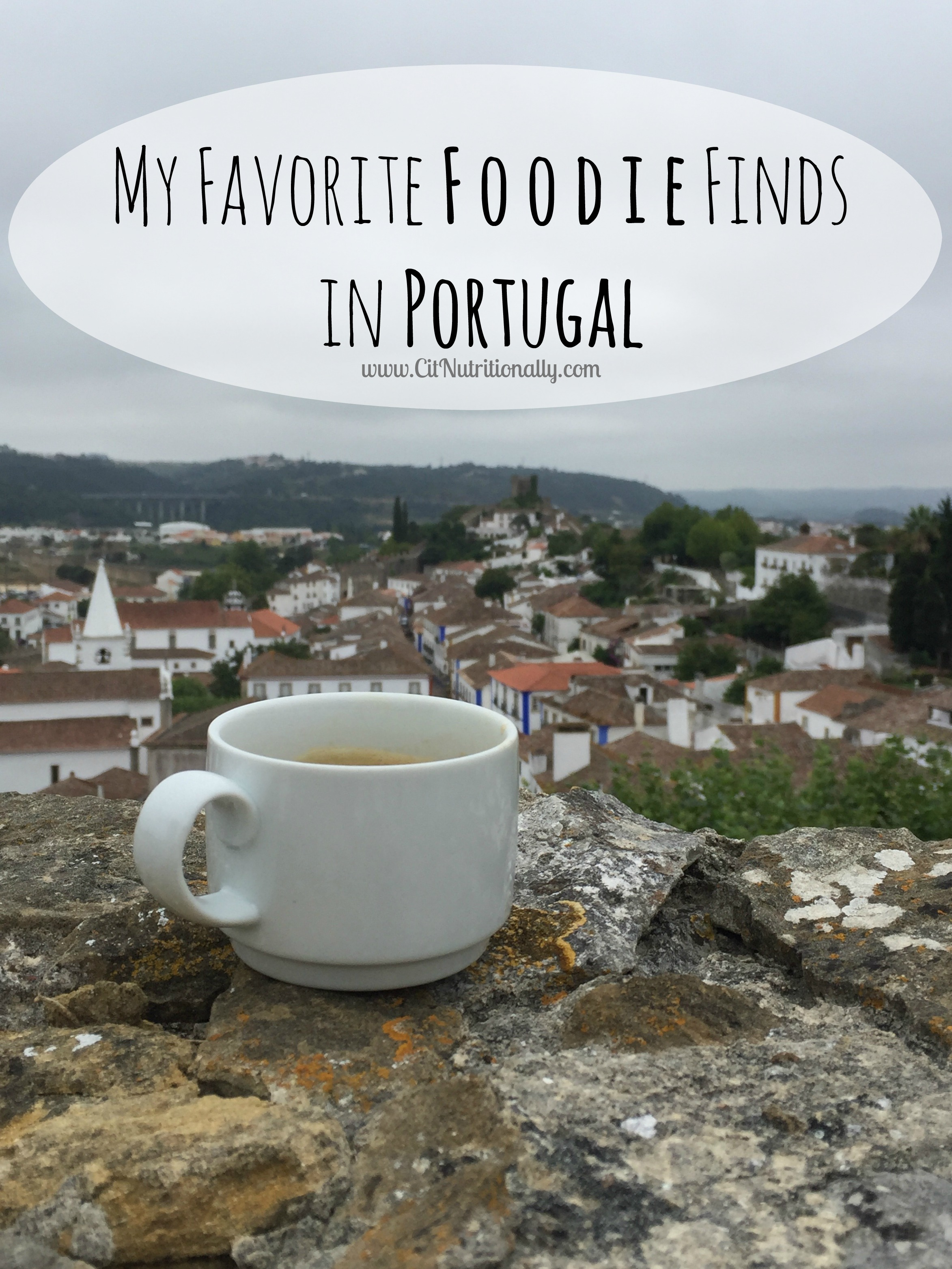 My Favorite Foodie Finds in Portugal | C it Nutritionally #travel #healthyfood #healthytravel #Portugal