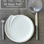 What Happens to Your Body During a 24 Hour Fast?