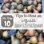 My Top 10 Tips to Host an Affordable Thanksgiving Dinner {Frugal Friday}