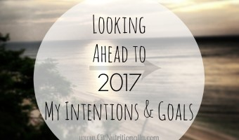 Looking Ahead to 2017 with My Intentions and Goals
