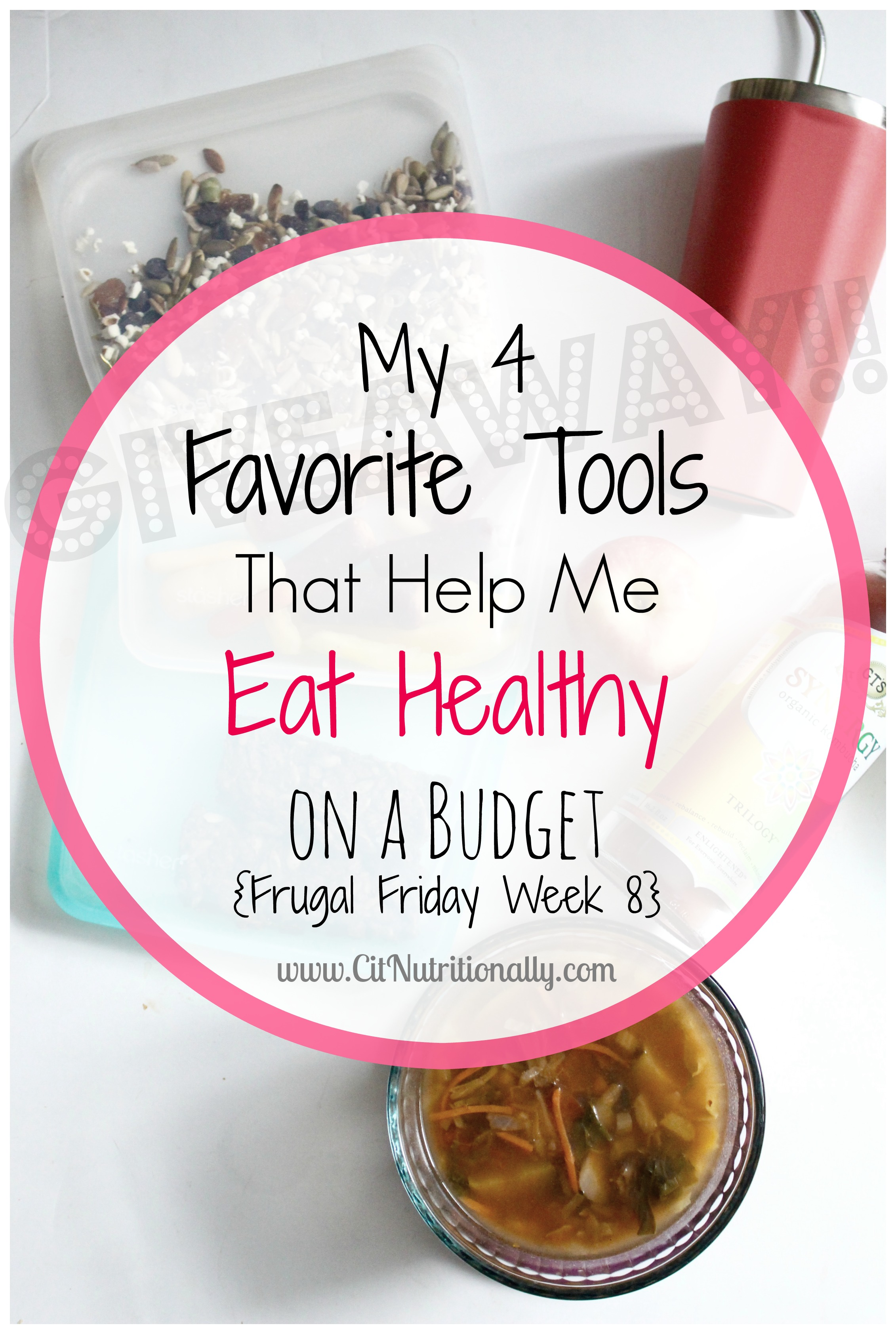 My 4 Favorite Tools That Help Me Eat Healthy on a Budget {Frugal Friday Week 8} + GIVEAWAY! | C it Nutritionally