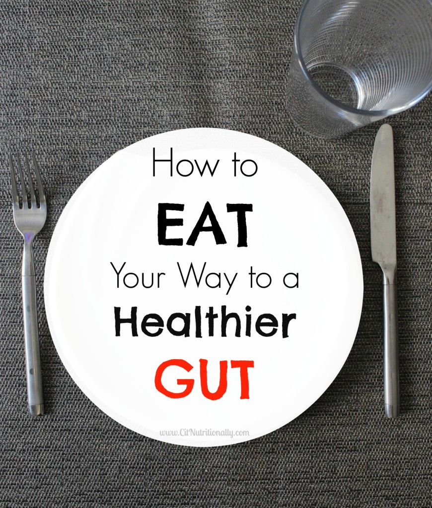 Gut health is trendy in 2017, but there's a good reason too! What foods should you eat for optimal gut health? Why is GUT HEALTH Important? How can you Eat Your Way to a Healthier Gut? Let's FIND OUT! | C it Nutritionally