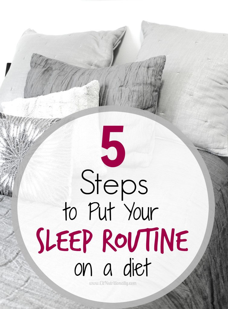 Did you know your diet and sleep are related? Well, if you're having restless nights, running on no sleep, and tons of food cravings then you may need to put your sleep routine on a diet...and I'm showing you how in 5 easy steps! | C it Nutritionally