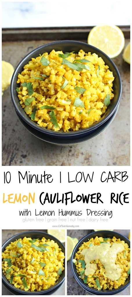 Lemony, savory, and fresh are just three words to describe this so so simple 10 Minute Lemon Cauliflower Rice with a hummus dressing that's the perfect side dish to add to your lunch or dinner bowl! Gluten free, Paleo, Grain free, Nut free, Whole 30 approved | 10 Minute Lemon Cauliflower Rice with Lemon Hummus Dressing | C it Nutritionally