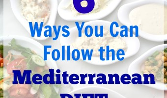 6 Ways You Can Follow the Mediterranean Diet