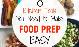 8 Kitchen Tools You Need to Make Food Prep EASY