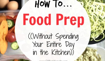 How to Food Prep Without Spending Your Entire Day in the Kitchen