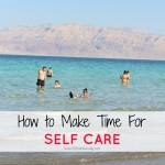 How to Make Time For Self-Care to Make a Better You