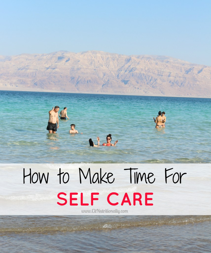 How to Make Time For Self-Care to Make a Better You | C it Nutritionally
