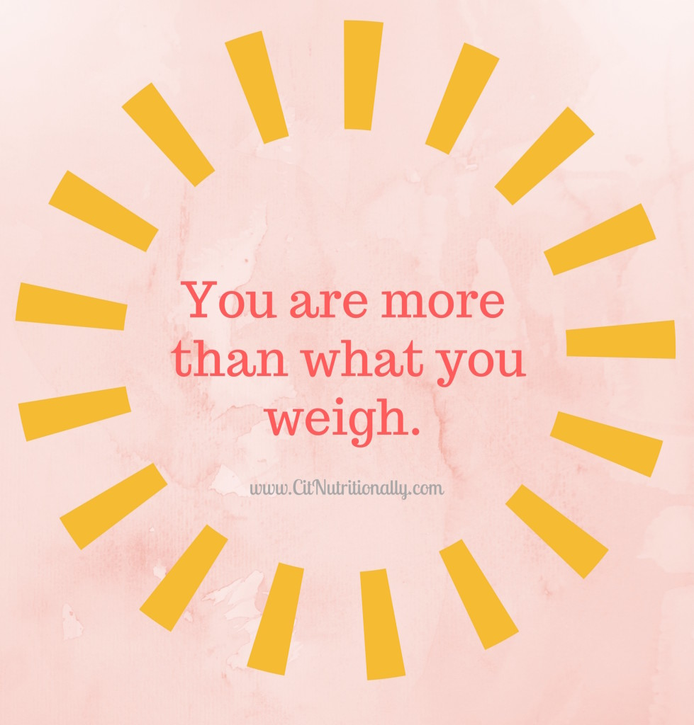Why I Don't Weigh Myself … But Should You Weigh Yourself? | C it Nutritionally