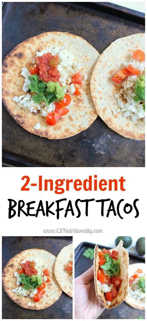 2-Ingredient Breakfast Tacos | C it Nutritionally Grab these 2-Ingredient Breakfast Tacos, a protein-packed breakfast, on your way out the door, to stay full all morning! Nut Free | Gluten Free Option | Soy Free