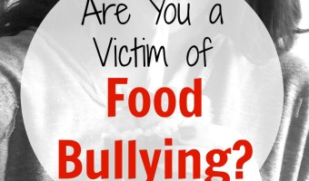 Are You a Victim of Food Bullying?