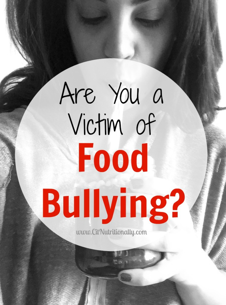 Are You a Victim of Food Bullying? | C it Nutritionally