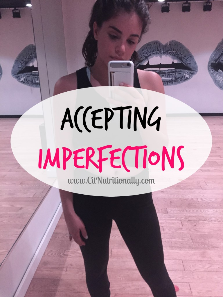 On Self-Love: Accepting Imperfections   C it Nutritionally