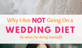 Why I Am Not Going On a Wedding Diet