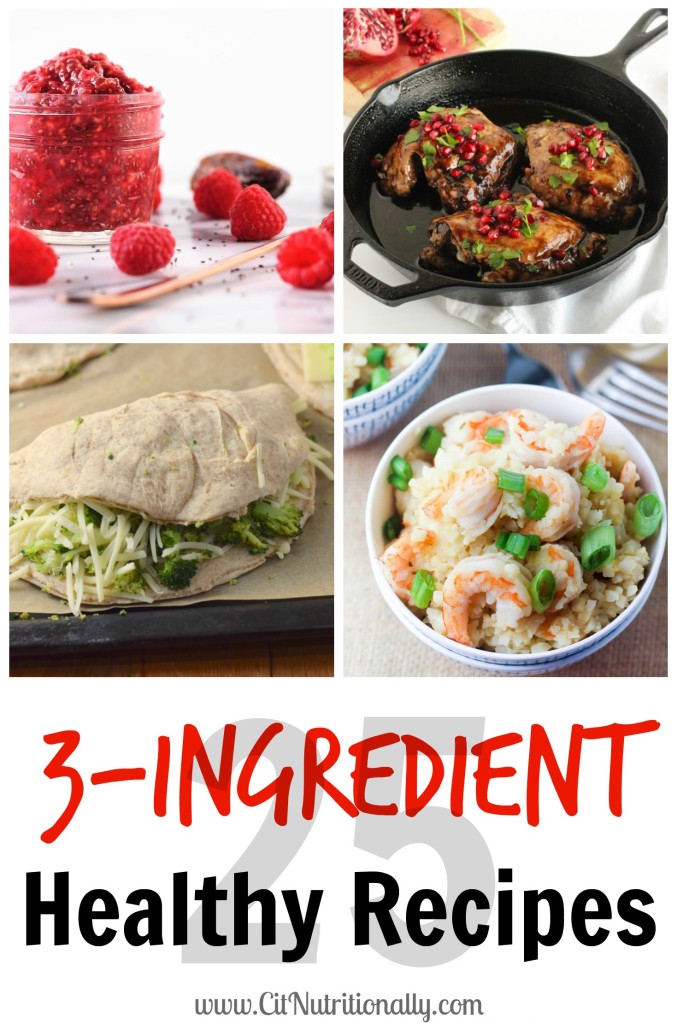 25 Healthy 3-Ingredient Recipes | C it Nutritionally by Chelsey Amer, MS, RDN