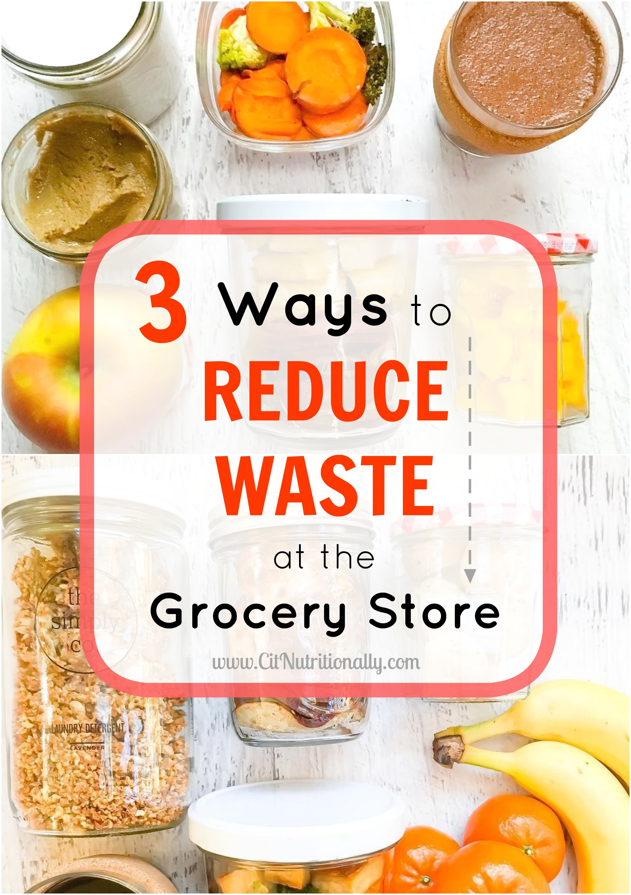 3 Ways To Reduce Waste At The Grocery By Abby K Cannon For